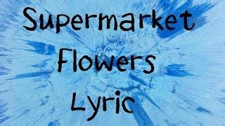 download mp3 ed sheeran supermarket flowers supermarket flowers ed sheeran lyric musicpleer