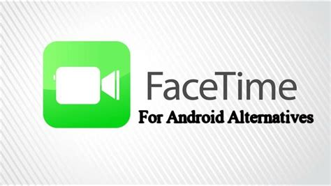 best facetime app for android facetime for android 8 best apps like facetime for android