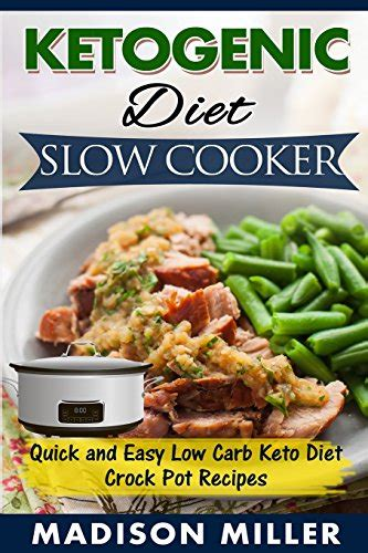 the keto crock pot cookbook and easy ketogenic crock pot recipes for your health books ketogenic diet cooker and easy low carb keto