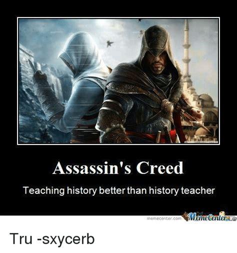 Assassin S Creed Memes - 25 best memes about teacher memes teacher memes