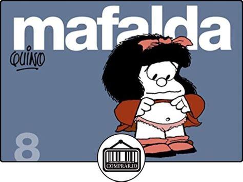 libro mafalda 6 mafalda mejores 48 im 225 genes de mafalda en mafalda mafalda quino y citas graciosas