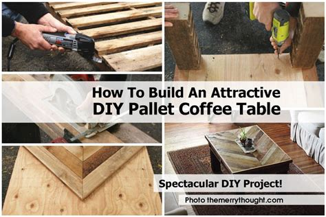 how to build an attractive diy pallet coffee table