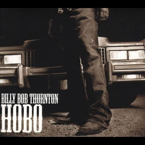 country music video with billy bob thornton hobo billy bob thornton songs reviews credits allmusic
