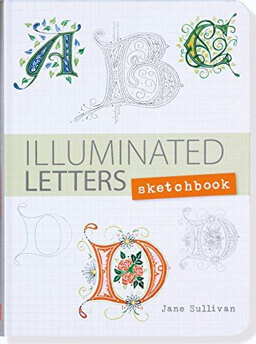 1441319492 illuminated letters sketchbook buy special books illuminated letters sketchbook