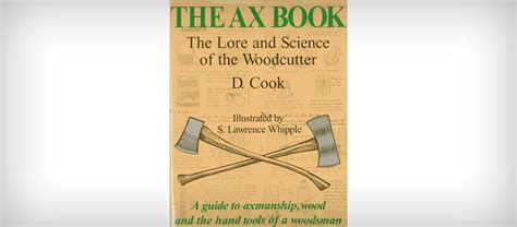 the ax book the the ax book the lore and science of the woodcutter jebiga design lifestyle