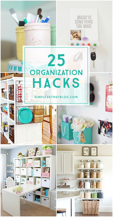 organize tips 25 organization hacks