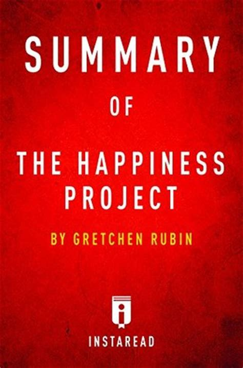 The Happiness Project By Gretchen Rubin summary of the happiness project by gretchen rubin