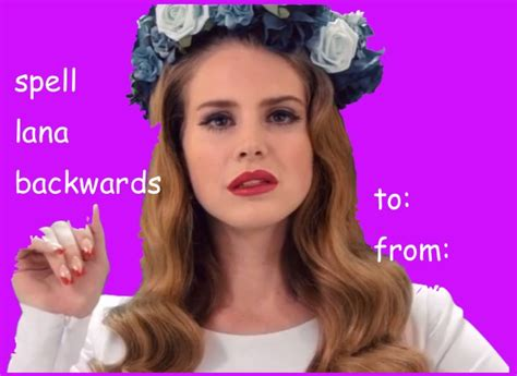 Dirty Valentine Meme - why lana del rey is the queen of the internet 183 the daily edge