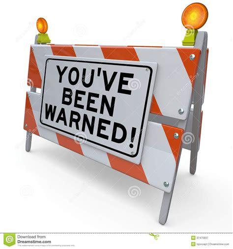 you ve youve been warned road construction sign danger warning