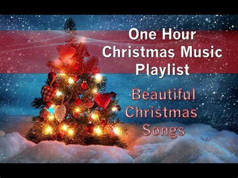 one hour christmas music playlist beautiful christmas