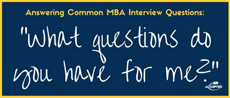 What Questions To Ask Your Mba Interviewer by Prepare Questions To Ask The Interviewer At Your Mba