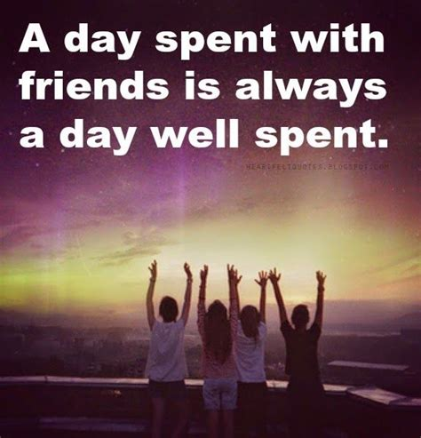 A Well Spent Day Essay by A Day Spent With Friends Is Always A Day Well Spent Friendship Quotes