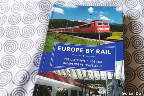 europe by rail the definitive guide books book review europe by rail go eat do