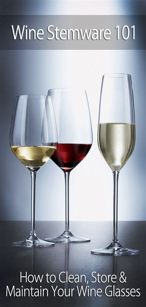 How To Clean Wine From by Stemware How To Clean Store Maintain Your Wine Glasses