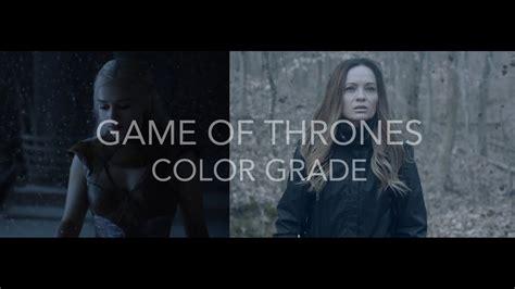 color grading tutorial of thrones color grading tutorial