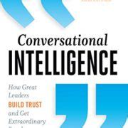 Conversational Intelligence How Great Leaders Build Trust Ebook professional archives thor projects