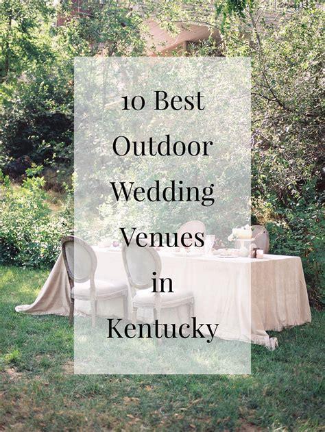 10 Best Outdoor Wedding Venues in Kentucky   Kentucky