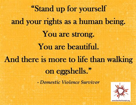 Domestic Violence Survivor Quotes On Pinterest Domestic | quot stand up for yourself and your rights as a human being