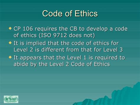 the code of ethics has three major sections icndt on harmonisation of third party ndt personnel