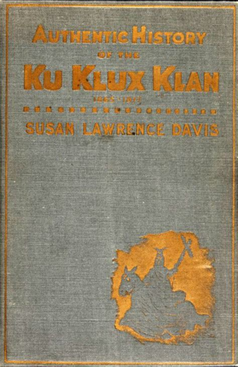 the ku klux klan classic reprint books authentic history of the ku klux klan 1865 1877 by susan