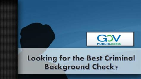 What Are Looking For In A Background Check Ppt Looking For The Best Criminal Background Check