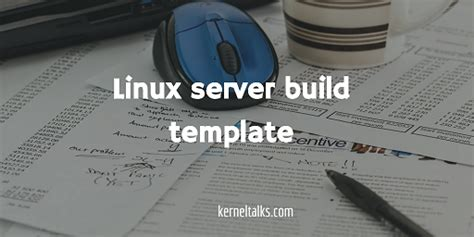 Build Document Template by Linux Server Build Template Document Kernel Talks