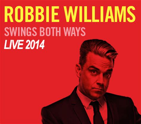 robbie williams swings both ways tour concerts tour archives robbie williams