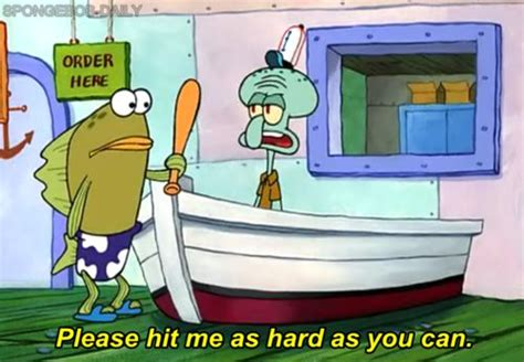 Squidward Baseball Bat Meme - please hit me as hard as you can spongebob pinterest