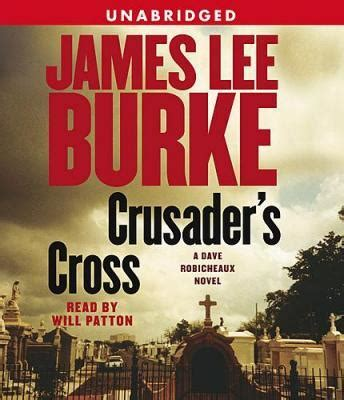 listen to crusader s cross a dave robicheaux novel by
