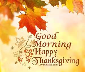 good thanksgiving good morning happy thanksgiving image quote pictures