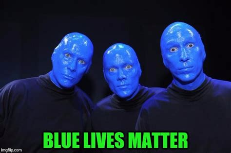 Blue Meme - blue man group imgflip