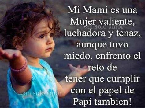 imagenes de whats up de madres solteras mi mami es una mujer valiente luchadora y tenaz aunque