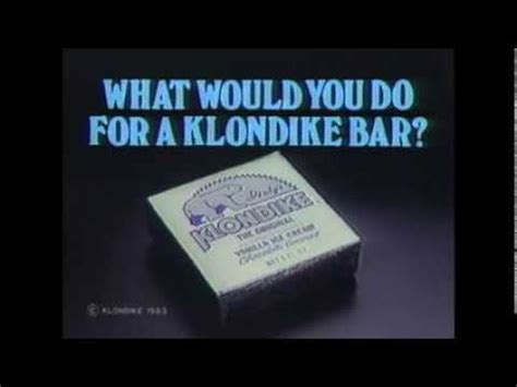 What Would You Do For A Klondike Bar Meme - what would you do for a klondike bar youtube