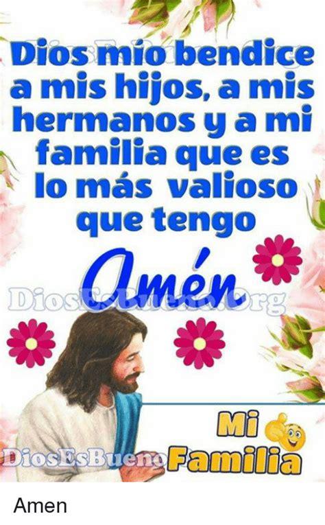 imagenes de dios bendice mi hogar dios mio bendice a mis hijos a mis hermanos y a mi familia