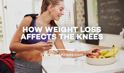 weight loss knee how weight loss affects the knees