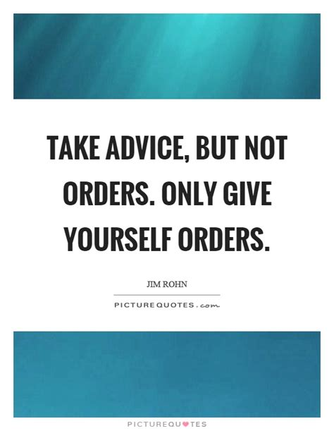 advice not given a guide to getting yourself books orders quotes orders sayings orders picture quotes