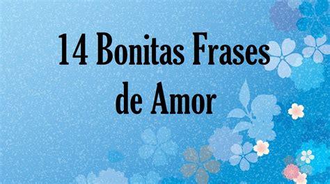 www frases bonitas 14 bonitas frases de amor mensajes que inspiran para