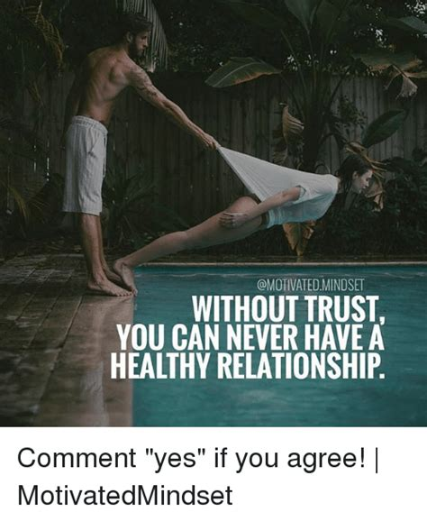Trust Memes - mindset without trust you can never have a healthy