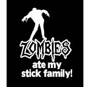 Zombies Ate My Stick Family Decal  Decals Only