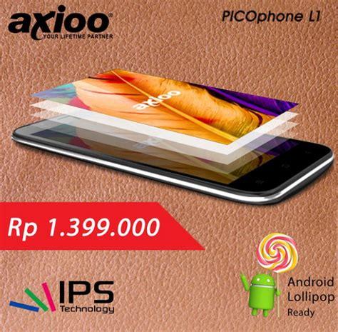 Lcd Touch Screen Axio Pico Phone L1 axioo picophone l1 phablet 5 5 inci ram 1gb harga 1 jutaan terbaru 2018 info gadget terbaru