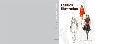 fashion illustration by xiuming chai haoyang lu fashion illustration by design media publishing limited