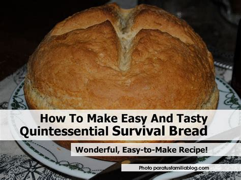how to make easy and tasty quintessential survival bread