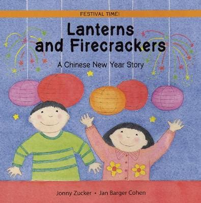 lanterns and firecrackers a new year story lanterns and firecrackers by jonny zucker jan barger