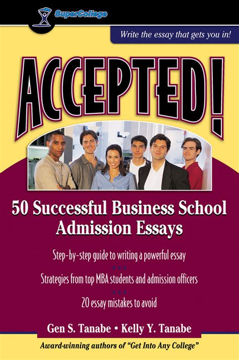 180 Successful Business School Mba Essays college admission essays 50 successful