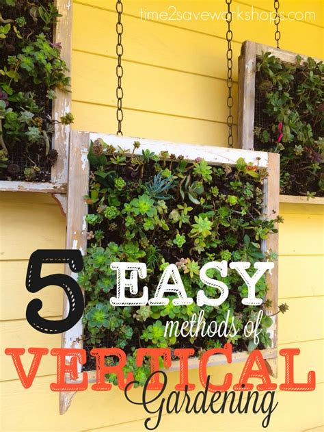 growing up types of vertical vegetable gardens you can try