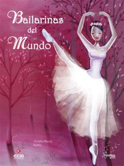 libro ballerina bailarinas del mundo varios autores comprar libro en fnac es