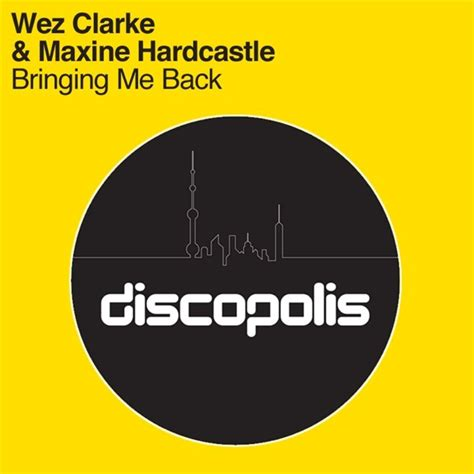 bringing me back by wez clarke maxine hardcastle on mp3