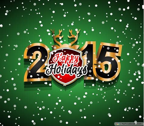 new year 2015 holidays you greetings for you new year 2015 wishes pictures elsoar
