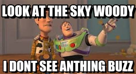 Meme Buzz - buzz and woody look at the sky woody on memegen