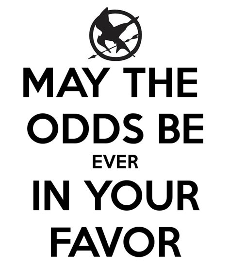 May The Odds Be Ever In Your Favor Meme - may the odds be ever in your favor poster gabrielle